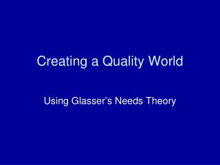 Creating a Quality World