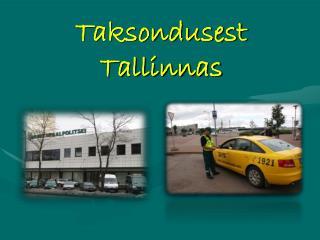 Taksondusest Tallinnas