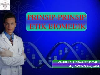 PRINSIP-PRINSIP  ETIK BIOMEDIK