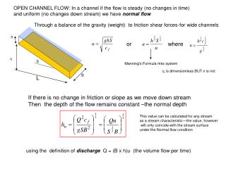 OPEN CHANNEL FLOW: In a channel if the flow is steady (no changes in time)