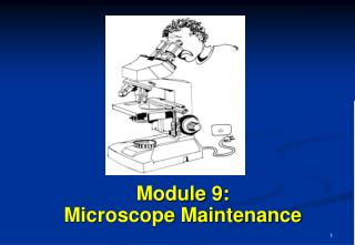 Module 9: Microscope Maintenance