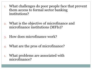 What  is the objective of microfinance and microfinance institutions (MFIs )?  Lending  to poor