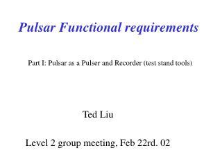 Pulsar Functional requirements