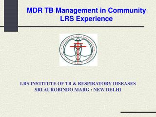 MDR TB Management in Community LRS Experience