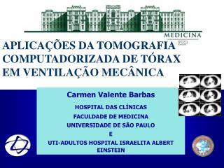 Carmen Valente Barbas HOSPITAL DAS CL�NICAS FACULDADE DE MEDICINA UNIVERSIDADE DE S�O PAULO E