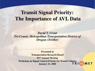 Transit Signal Priority:  The Importance of AVL Data