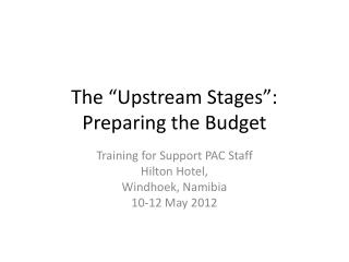 "The ""Upstream Stages"": Preparing the Budget"