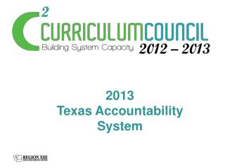 2013  Texas Accountability System