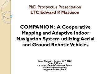 PhD Prospectus Presentation LTC Edward P. Mattison