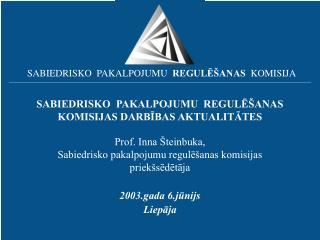 SABIEDRISKO  PAKALPOJUMU  REGULĒŠANAS  KOMISIJAS DARBĪBAS AKTUALITĀTES
