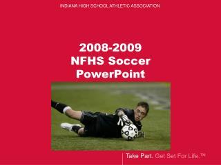 2008-2009 NFHS Soccer PowerPoint