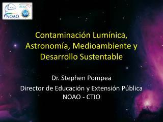 Contaminación Lumínica, Astronomía, Medioambiente y Desarrollo Sustentable