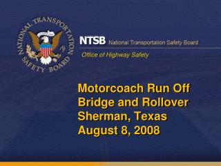 Motorcoach Run Off Bridge and Rollover  Sherman, Texas August 8, 2008