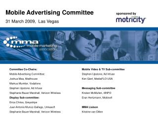 Mobile Advertising Committee 	 	sponsored by 31 March 2009,  Las Vegas