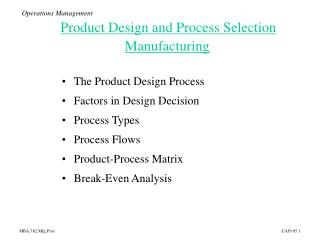 Operations Management Product Design and Process Selection Manufacturing