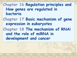 Chapter 16  Regulation principles and How genes are regulated in bacteria