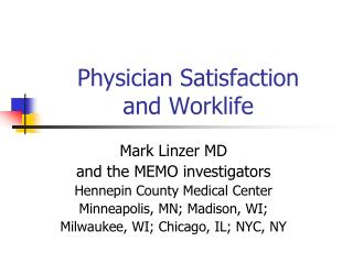 Physician Satisfaction  and Worklife