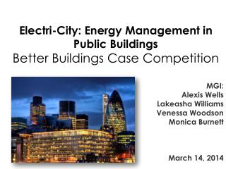 Electri -City: Energy Management in Public Buildings Better  Buildings Case  Competition