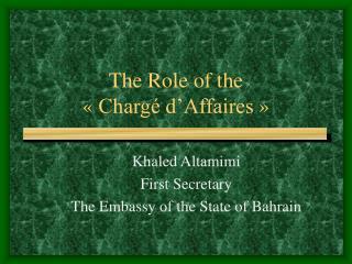 The Role of the «Chargé d'Affaires»