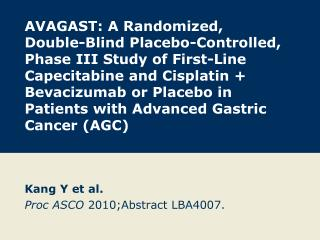 Kang Y et al. Proc ASCO  2010;Abstract LBA4007.