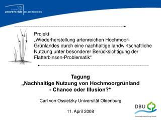Tagung �Nachhaltige Nutzung von Hochmoorgr�nland - Chance oder Illusion?�