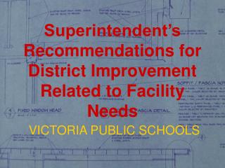 Superintendent's Recommendations for District Improvement Related to Facility Needs