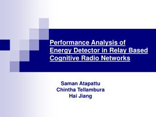 Performance Analysis of  Energy Detector in Relay Based Cognitive Radio Networks