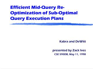 Efficient Mid-Query Re-Optimization of Sub-Optimal Query Execution Plans