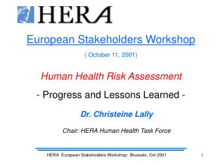 European Stakeholders Workshop ( October 11, 2001) Human Health Risk Assessment