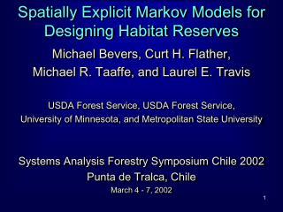 Spatially Explicit Markov Models for Designing Habitat Reserves