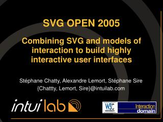 SVG OPEN 2005  Combining SVG and models of interaction to build highly interactive user interfaces