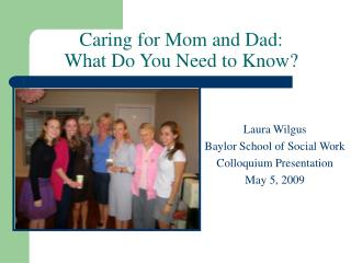 Caring for Mom and Dad: What Do You Need to Know?