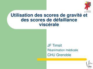 Utilisation des scores de gravité et des scores de défaillance viscérale
