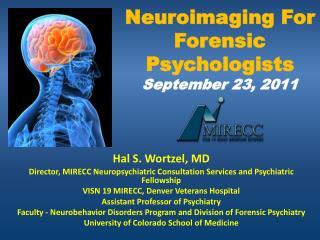 Neuroimaging For Forensic Psychologists September 23, 2011