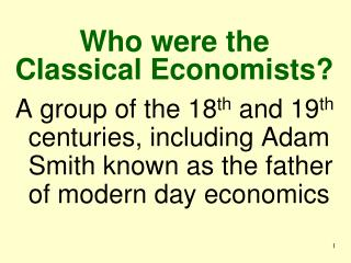 Who were the Classical Economists?
