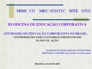 MDIC  STI     MEC  SEMTEC    MTE    SPEE