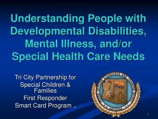 Understanding People with Developmental Disabilities, Mental Illness, and