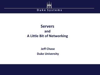 Servers a nd A Little Bit of Networking