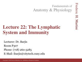 Lecture 22: The Lymphatic System and Immunity