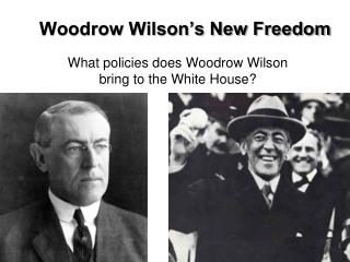 Woodrow Wilson�s New Freedom