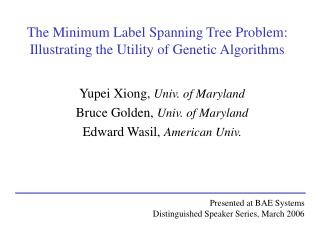 The Minimum Label Spanning Tree Problem: Illustrating the Utility of Genetic Algorithms
