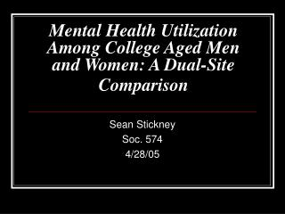 Mental Health Utilization Among College Aged Men and Women: A Dual-Site Comparison