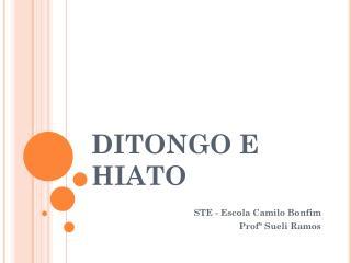 DITONGO E HIATO