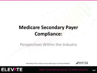 Medicare Secondary Payer Compliance: