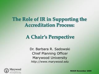 The Role of IR in Supporting the Accreditation Process:  A Chair's Perspective