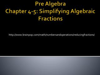 Pre Algebra Chapter 4-5: Simplifying  Algebraic Fractions