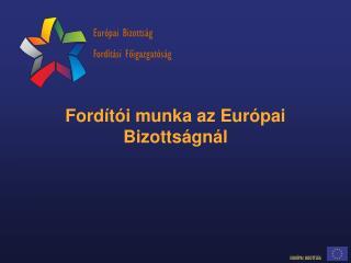Fordítói munka az Európai Bizottságnál