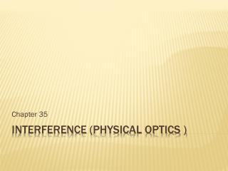 Interference ( Physical Optics )