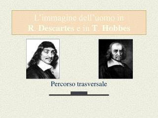 L immagine dell uomo in  R. Descartes e in T. Hobbes