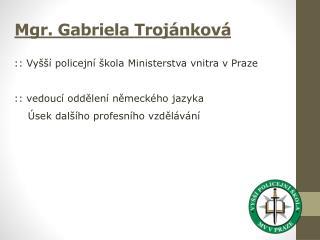 Mgr. Gabriela Trojánková